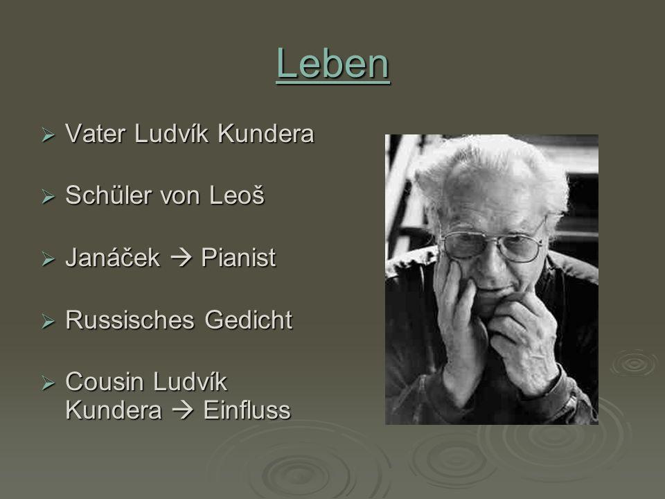 Leben Vater Ludvík Kundera Schüler von Leoš Janáček  Pianist