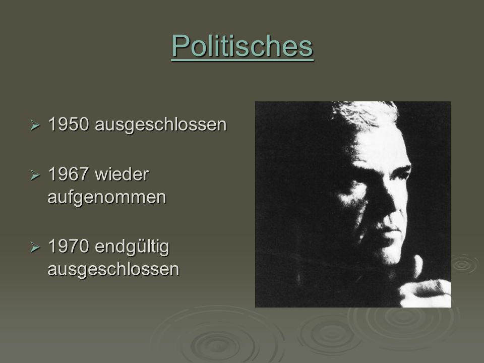 Politisches 1950 ausgeschlossen 1967 wieder aufgenommen