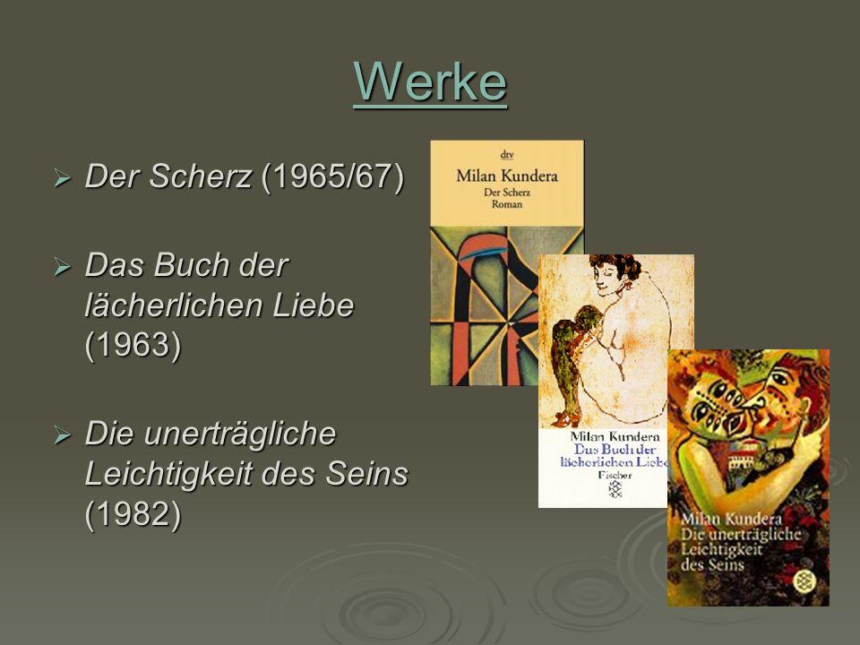 Werke Der Scherz (1965/67) Das Buch der lächerlichen Liebe (1963)