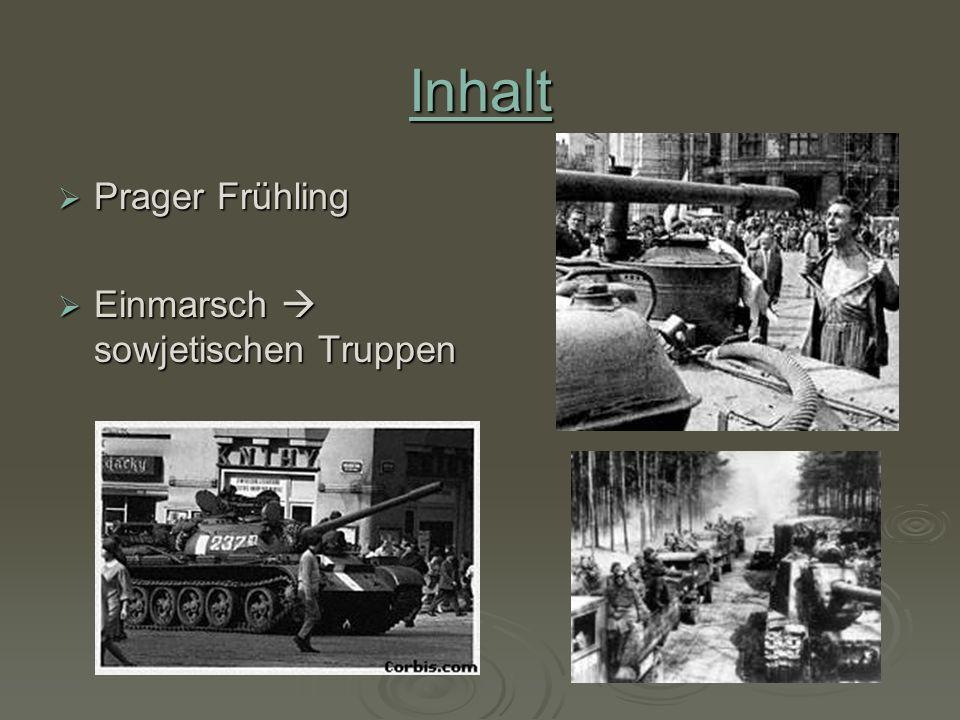 Inhalt Prager Frühling Einmarsch  sowjetischen Truppen