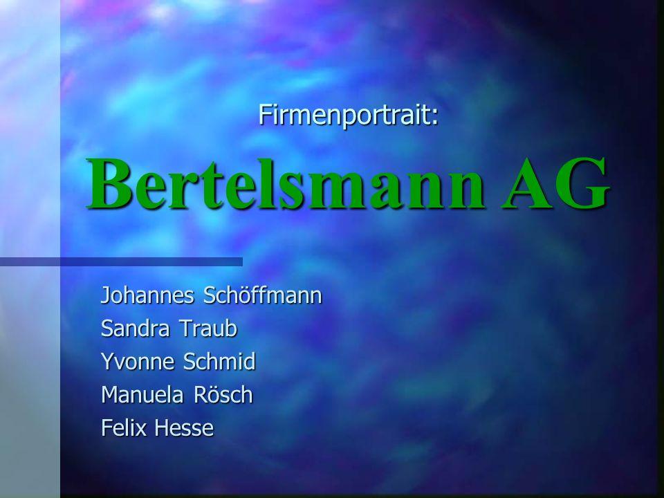 Bertelsmann AG Firmenportrait: Johannes Schöffmann Sandra Traub