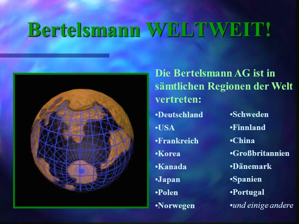 Bertelsmann WELTWEIT! Die Bertelsmann AG ist in sämtlichen Regionen der Welt vertreten: Deutschland.