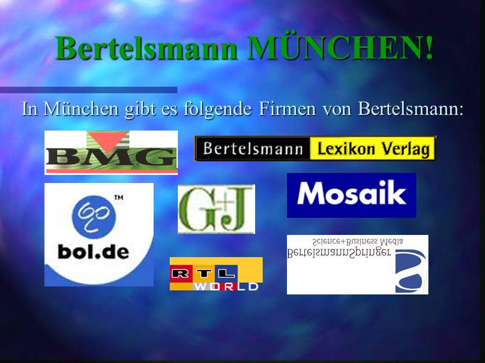 In München gibt es folgende Firmen von Bertelsmann:
