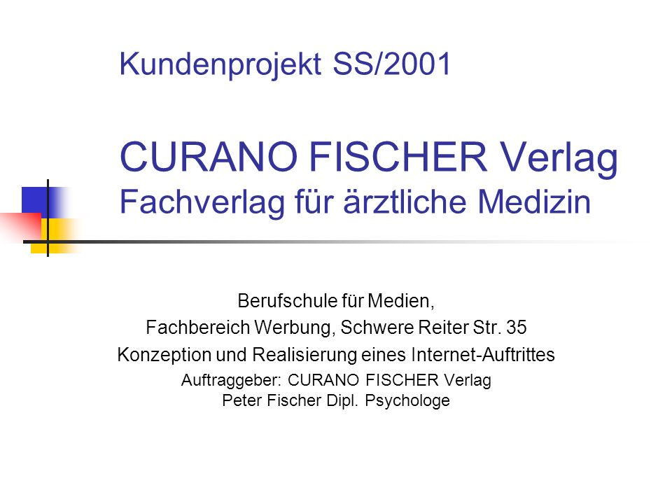 Kundenprojekt SS/2001 CURANO FISCHER Verlag Fachverlag für ärztliche Medizin