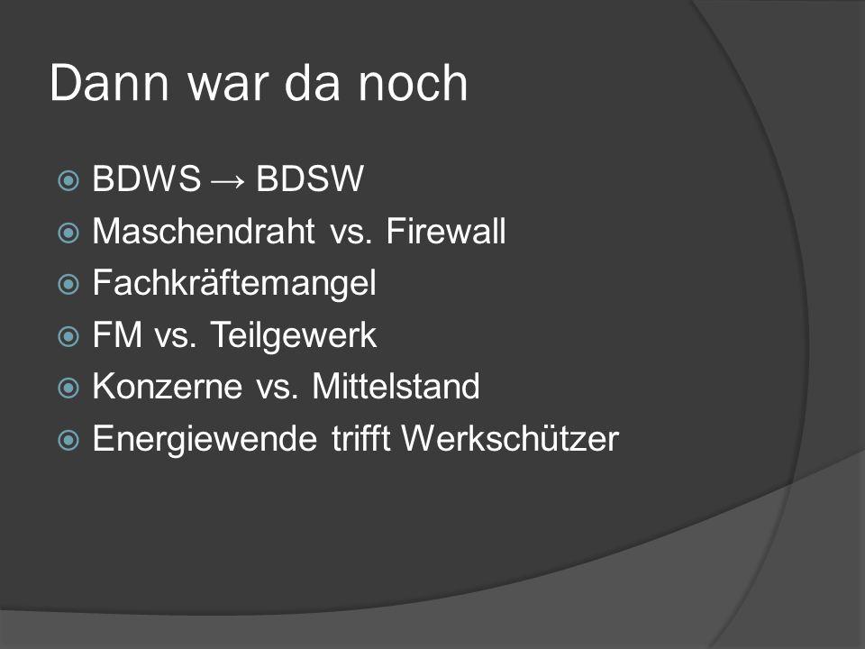 Dann war da noch BDWS → BDSW Maschendraht vs. Firewall