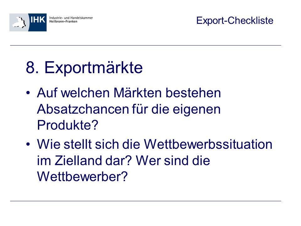 8. Exportmärkte Auf welchen Märkten bestehen Absatzchancen für die eigenen Produkte