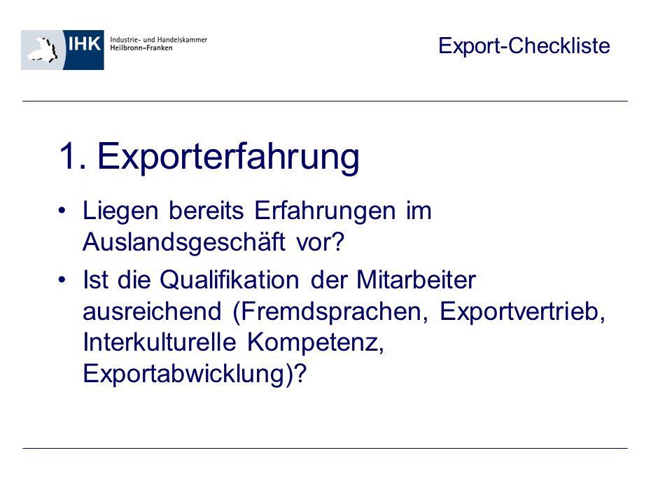 Exporterfahrung Liegen bereits Erfahrungen im Auslandsgeschäft vor