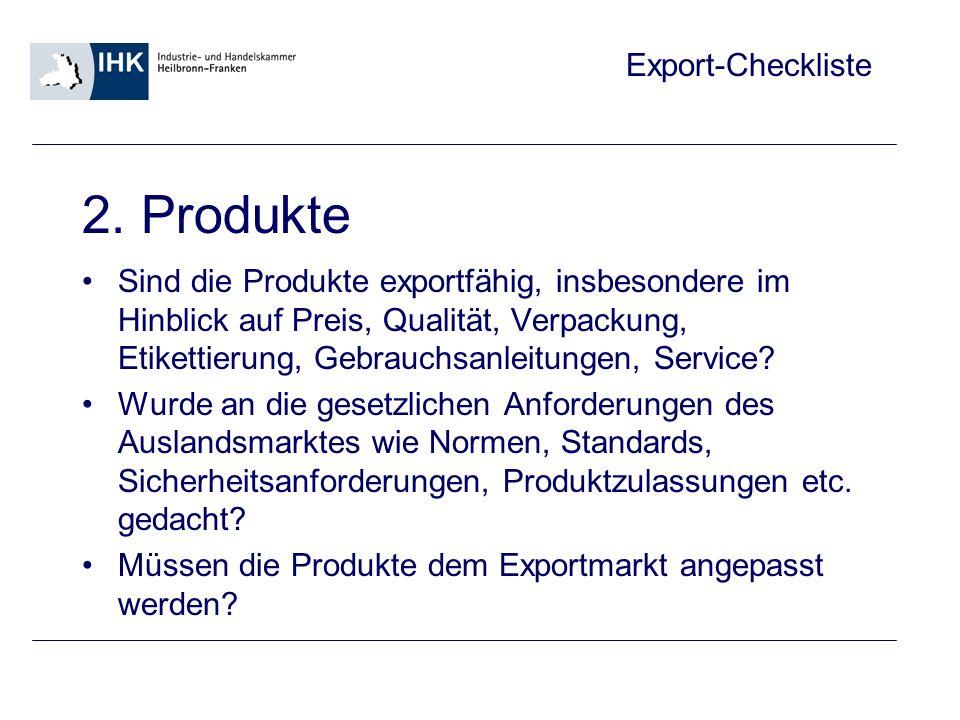 2. Produkte Sind die Produkte exportfähig, insbesondere im Hinblick auf Preis, Qualität, Verpackung, Etikettierung, Gebrauchsanleitungen, Service