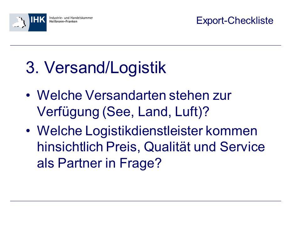 3. Versand/Logistik Welche Versandarten stehen zur Verfügung (See, Land, Luft)