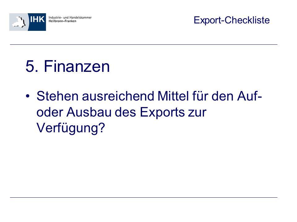 5. Finanzen Stehen ausreichend Mittel für den Auf- oder Ausbau des Exports zur Verfügung