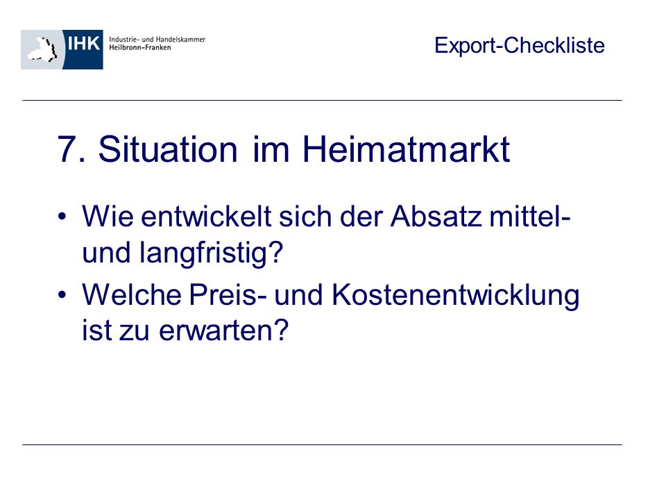 7. Situation im Heimatmarkt