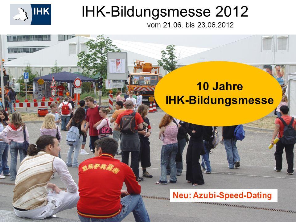 IHK-Bildungsmesse 2012 10 Jahre IHK-Bildungsmesse
