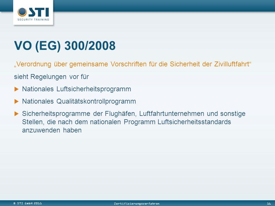 """VO (EG) 300/2008 """"Verordnung über gemeinsame Vorschriften für die Sicherheit der Zivilluftfahrt sieht Regelungen vor für."""
