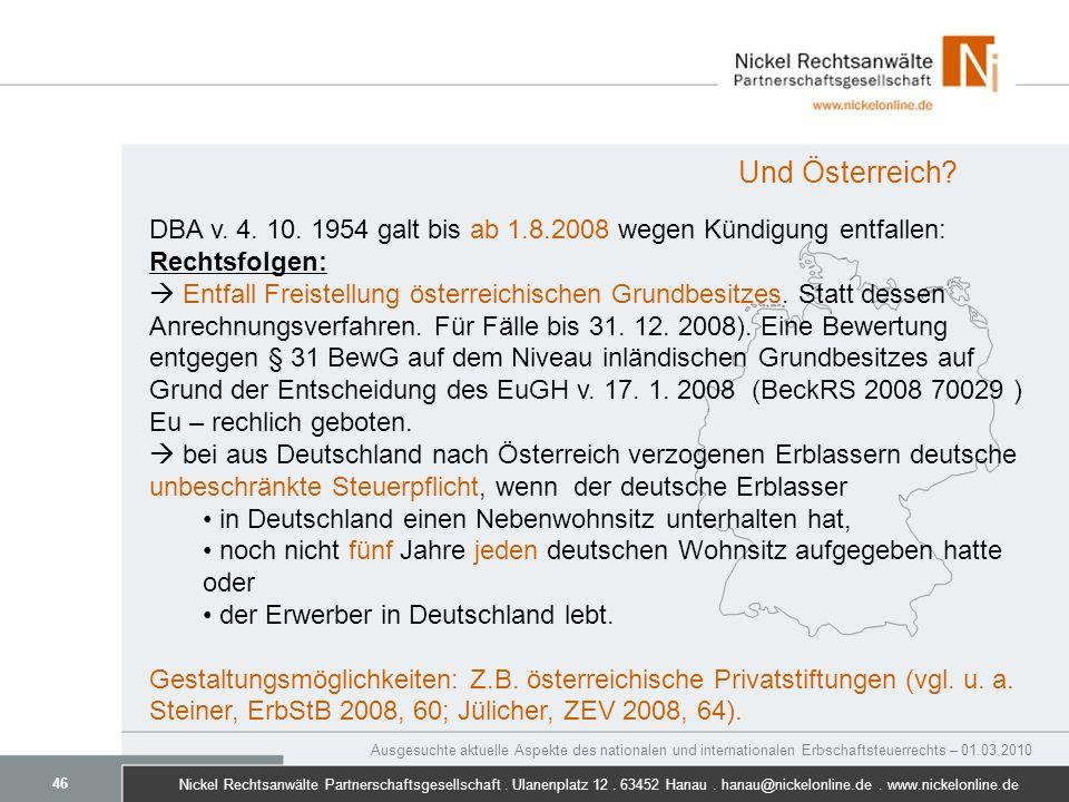 Und Österreich DBA v. 4. 10. 1954 galt bis ab 1.8.2008 wegen Kündigung entfallen: Rechtsfolgen: