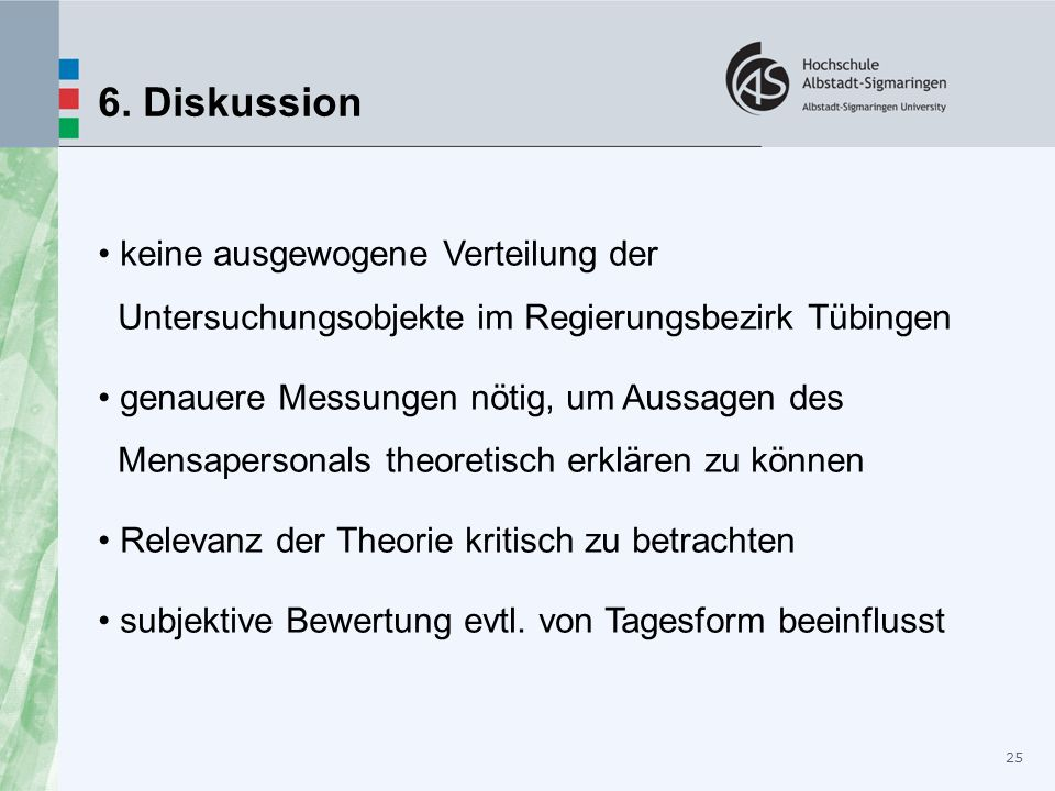 6. Diskussionkeine ausgewogene Verteilung der Untersuchungsobjekte im Regierungsbezirk Tübingen.