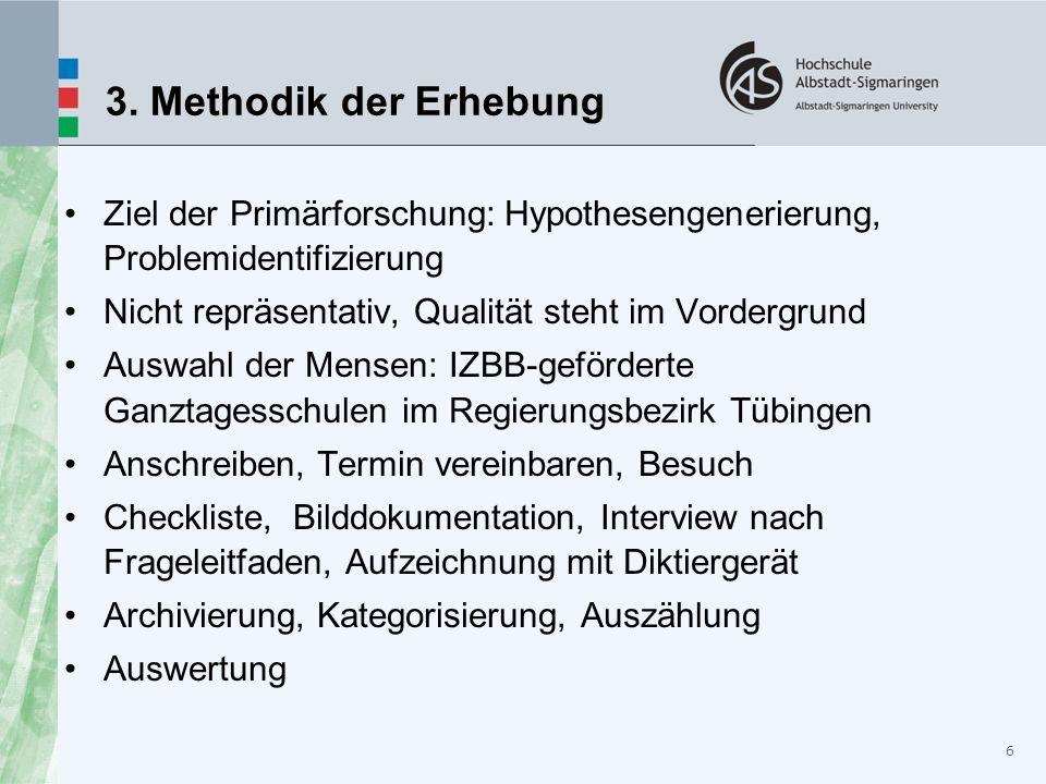 3. Methodik der Erhebung Ziel der Primärforschung: Hypothesengenerierung, Problemidentifizierung. Nicht repräsentativ, Qualität steht im Vordergrund.