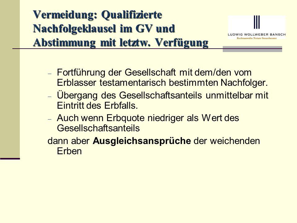 Vermeidung: Qualifizierte Nachfolgeklausel im GV und Abstimmung mit letztw. Verfügung