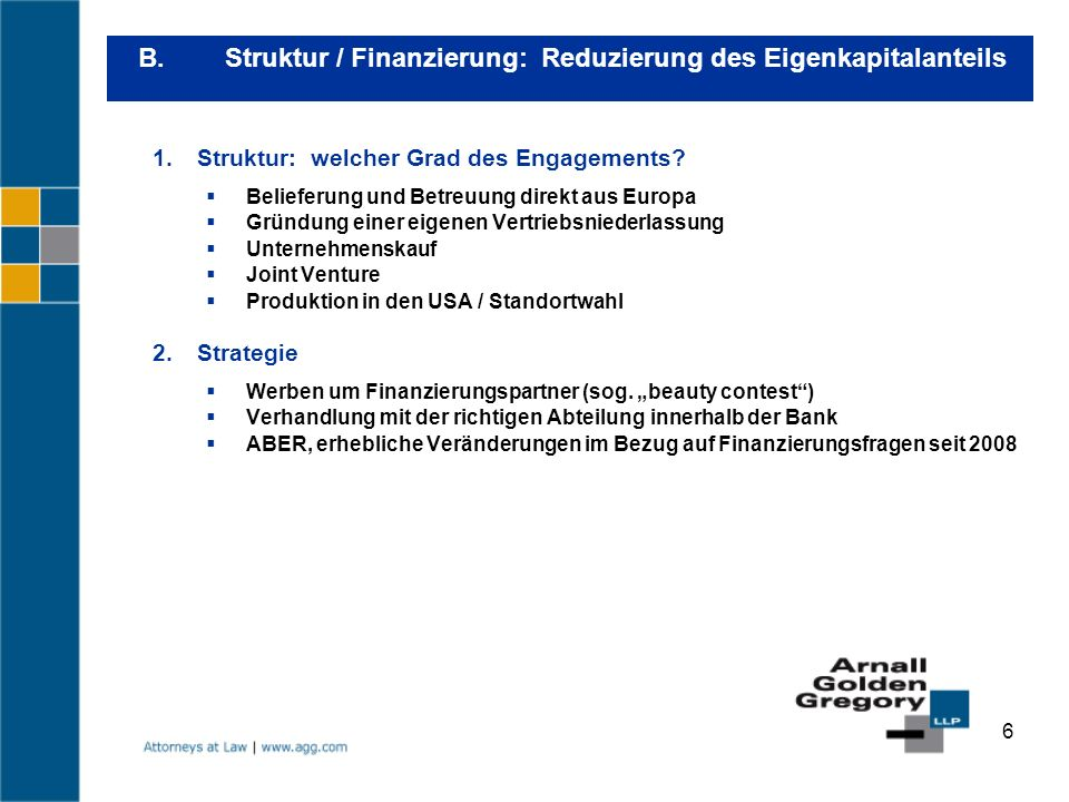 B. Struktur / Finanzierung: Reduzierung des Eigenkapitalanteils