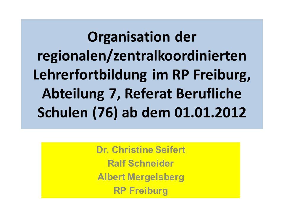 Dr. Christine Seifert Ralf Schneider Albert Mergelsberg RP Freiburg