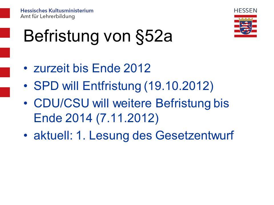 Befristung von §52a zurzeit bis Ende 2012