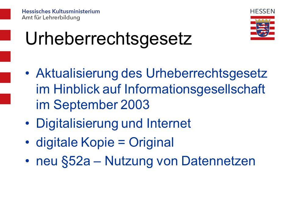 Urheberrechtsgesetz Aktualisierung des Urheberrechtsgesetz im Hinblick auf Informationsgesellschaft im September 2003.