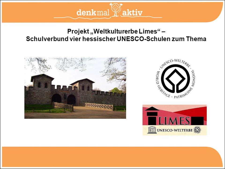 """Projekt """"Weltkulturerbe Limes – Schulverbund vier hessischer UNESCO-Schulen zum Thema"""