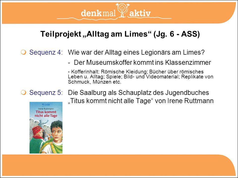 """Teilprojekt """"Alltag am Limes (Jg. 6 - ASS)"""