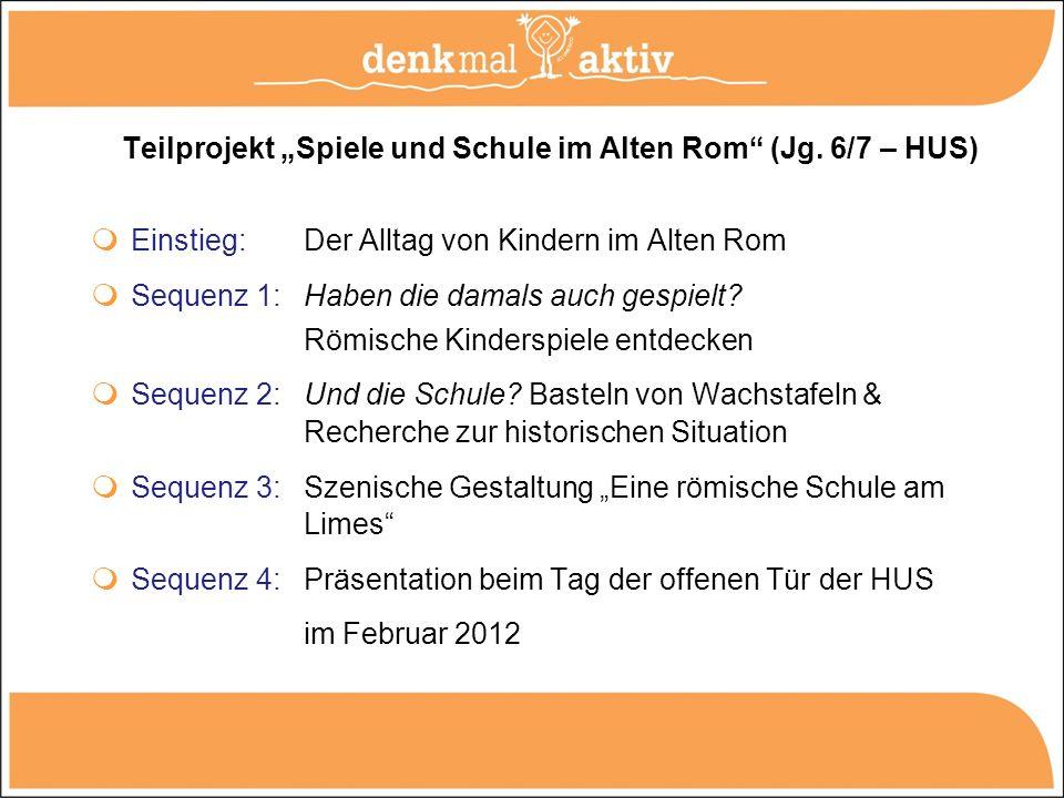 """Teilprojekt """"Spiele und Schule im Alten Rom (Jg. 6/7 – HUS)"""