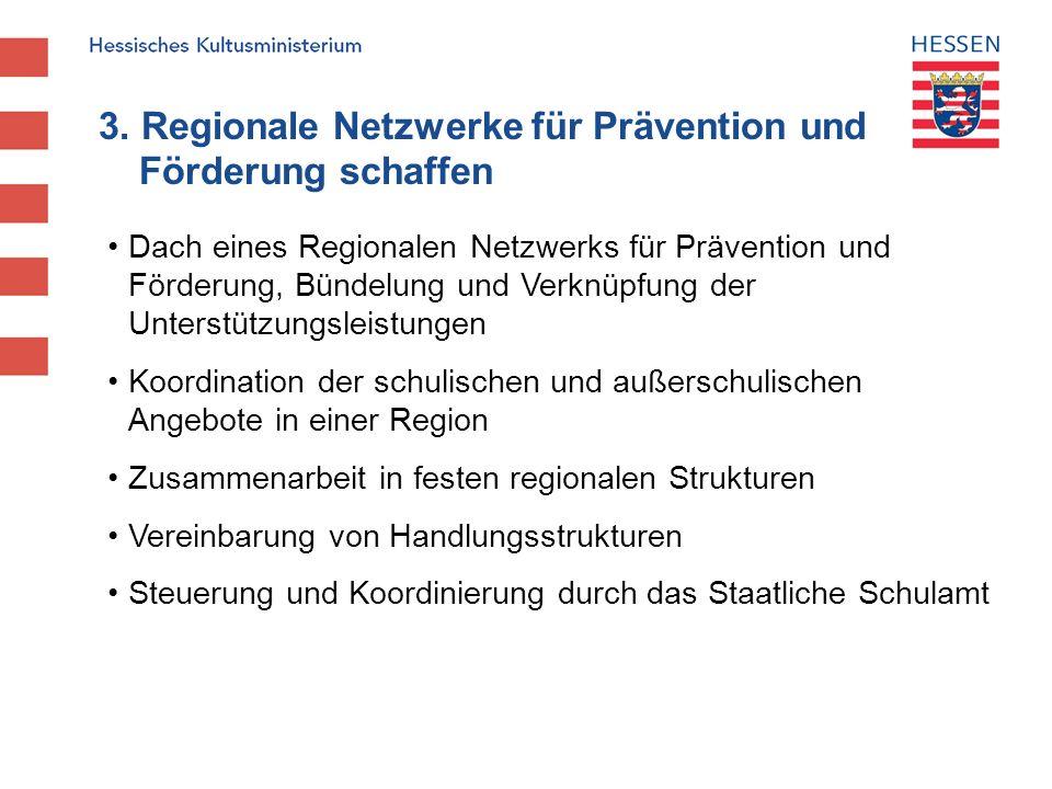 3. Regionale Netzwerke für Prävention und Förderung schaffen