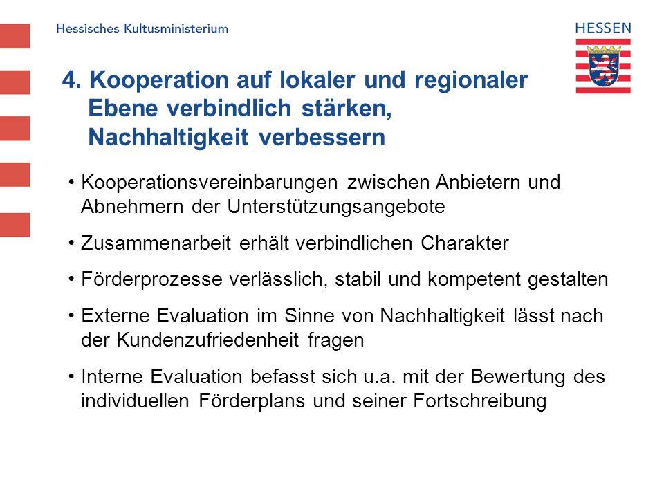 4. Kooperation auf lokaler und regionaler. Ebene verbindlich stärken,