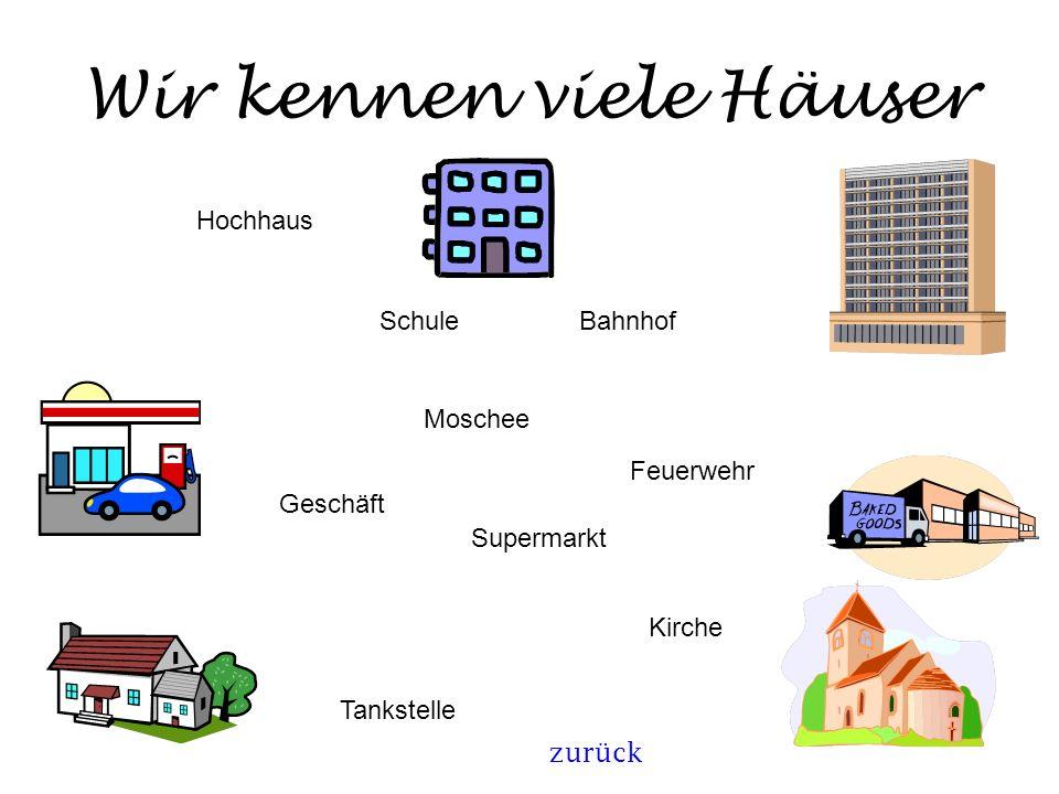 Wir kennen viele Häuser