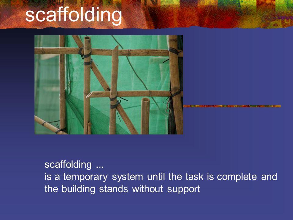scaffolding scaffolding ...