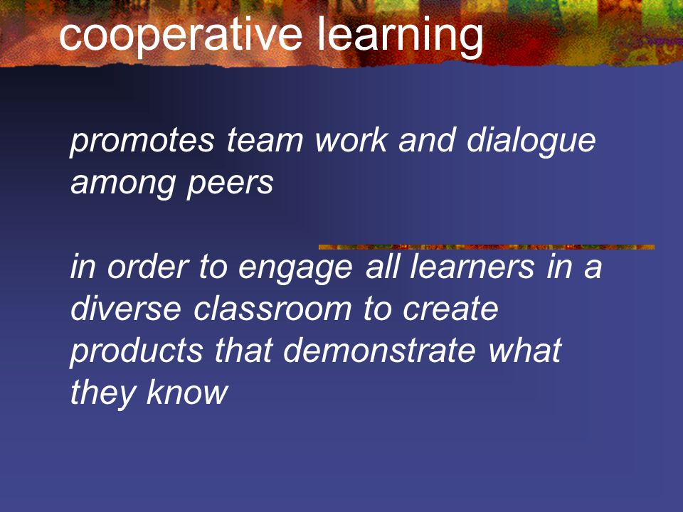 cooperative learning promotes team work and dialogue among peers