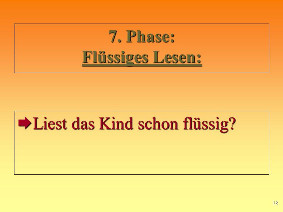 7. Phase: Flüssiges Lesen: