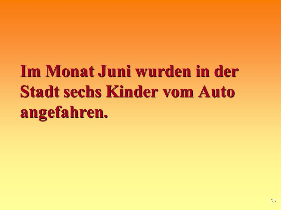 Im Monat Juni wurden in der Stadt sechs Kinder vom Auto angefahren.