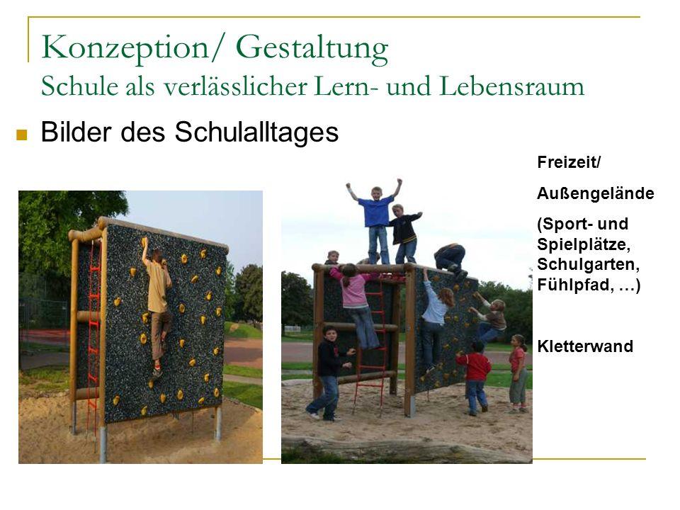 Konzeption/ Gestaltung Schule als verlässlicher Lern- und Lebensraum