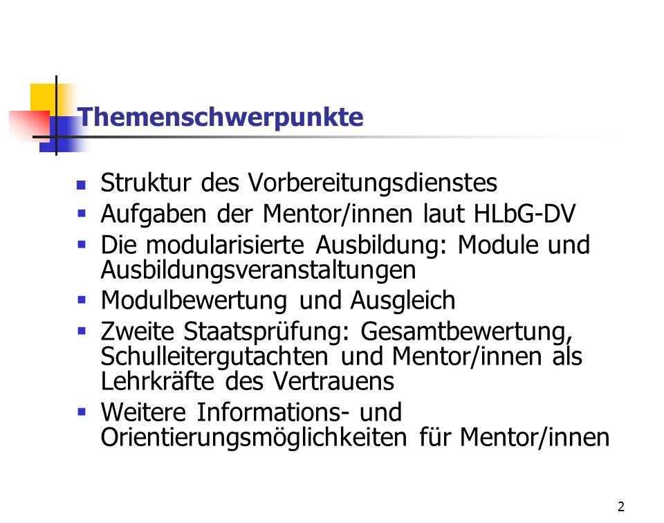 Themenschwerpunkte Struktur des Vorbereitungsdienstes. Aufgaben der Mentor/innen laut HLbG-DV.