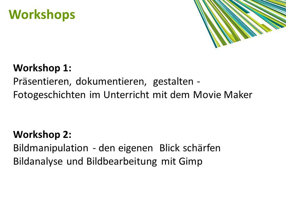 Workshops Workshop 1: Präsentieren, dokumentieren, gestalten -