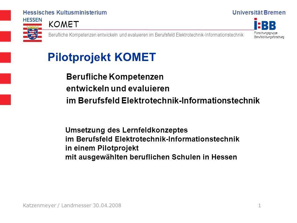 Pilotprojekt KOMET Berufliche Kompetenzen entwickeln und evaluieren im Berufsfeld Elektrotechnik-Informationstechnik