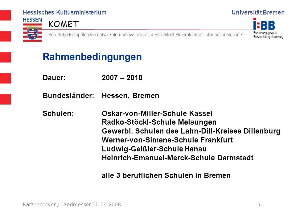 Rahmenbedingungen Dauer: 2007 – 2010 Bundesländer: Hessen, Bremen