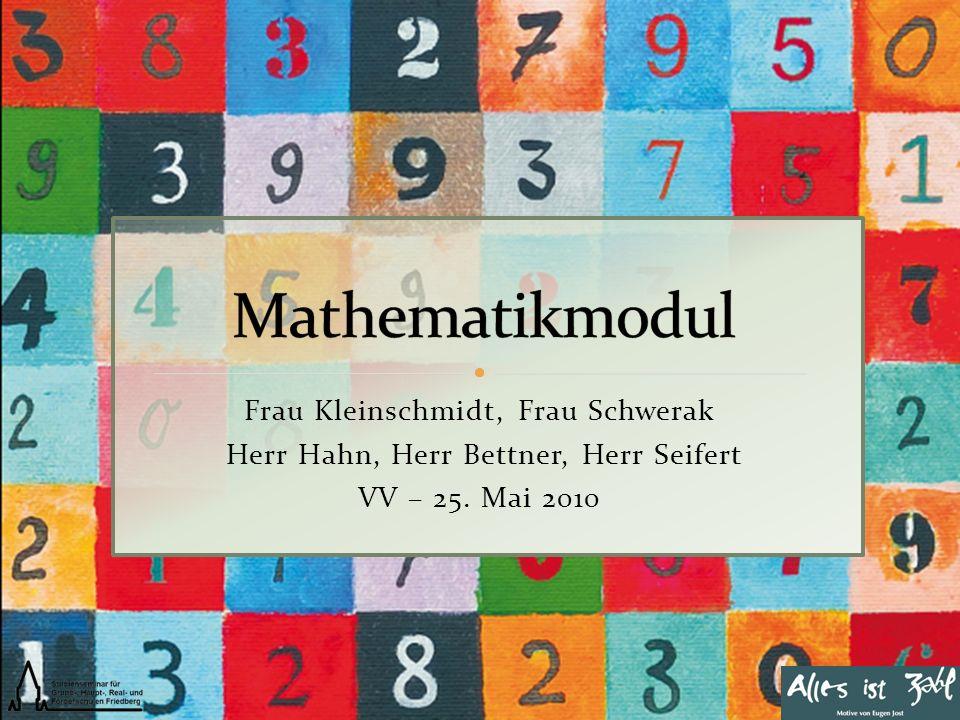 Mathematikmodul Frau Kleinschmidt, Frau Schwerak