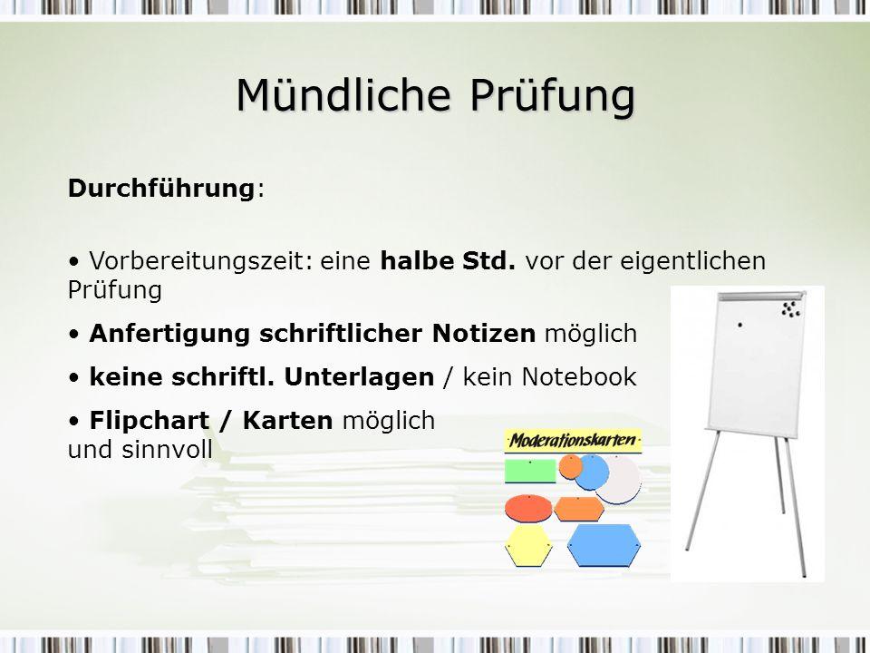 Mündliche Prüfung Durchführung: