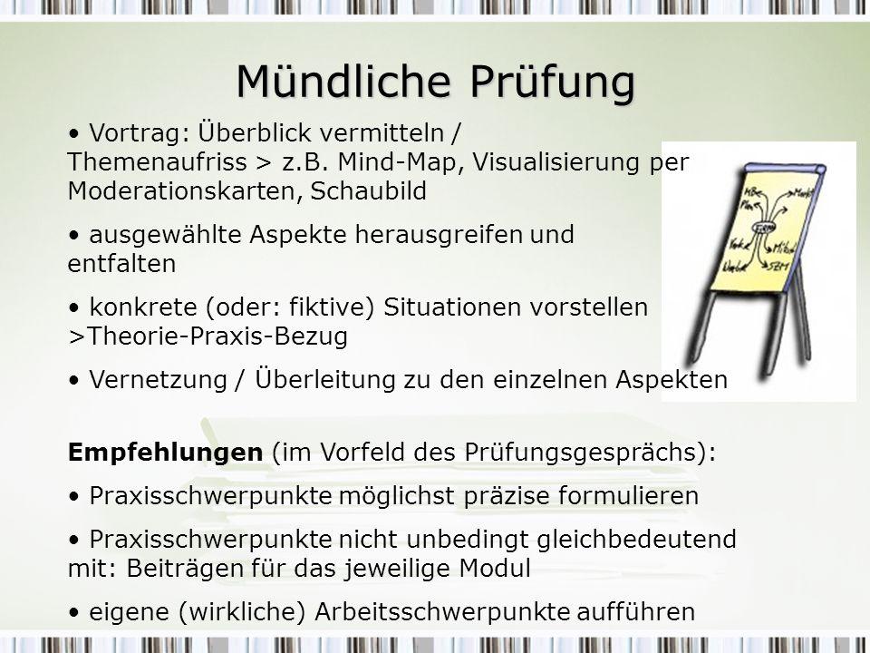 Mündliche Prüfung Vortrag: Überblick vermitteln / Themenaufriss > z.B. Mind-Map, Visualisierung per Moderationskarten, Schaubild.