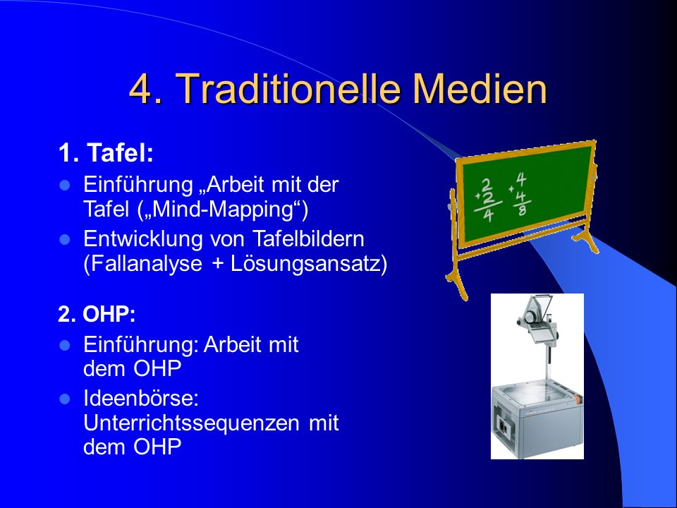 4. Traditionelle Medien 1. Tafel: