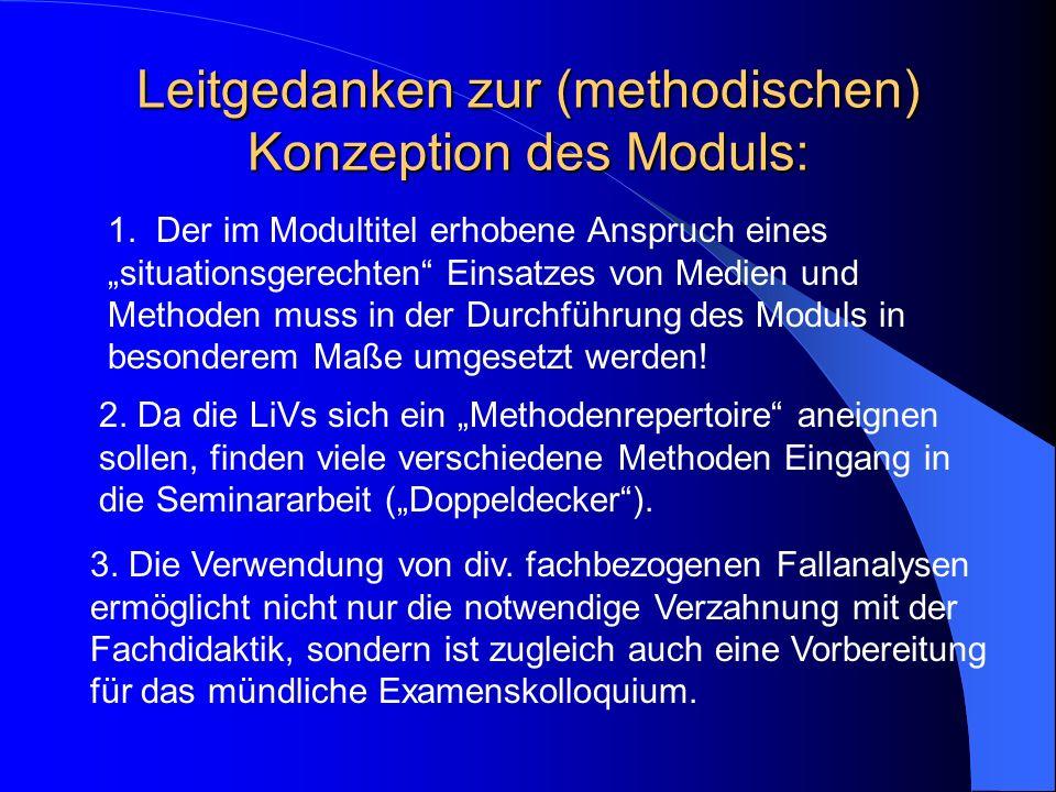 Leitgedanken zur (methodischen) Konzeption des Moduls: