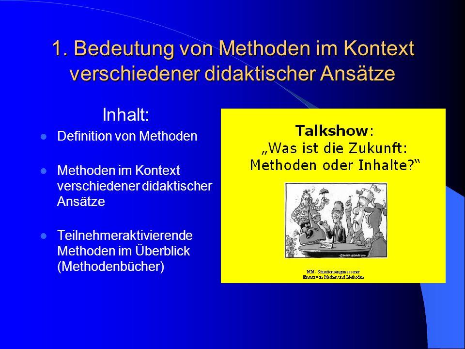 1. Bedeutung von Methoden im Kontext verschiedener didaktischer Ansätze