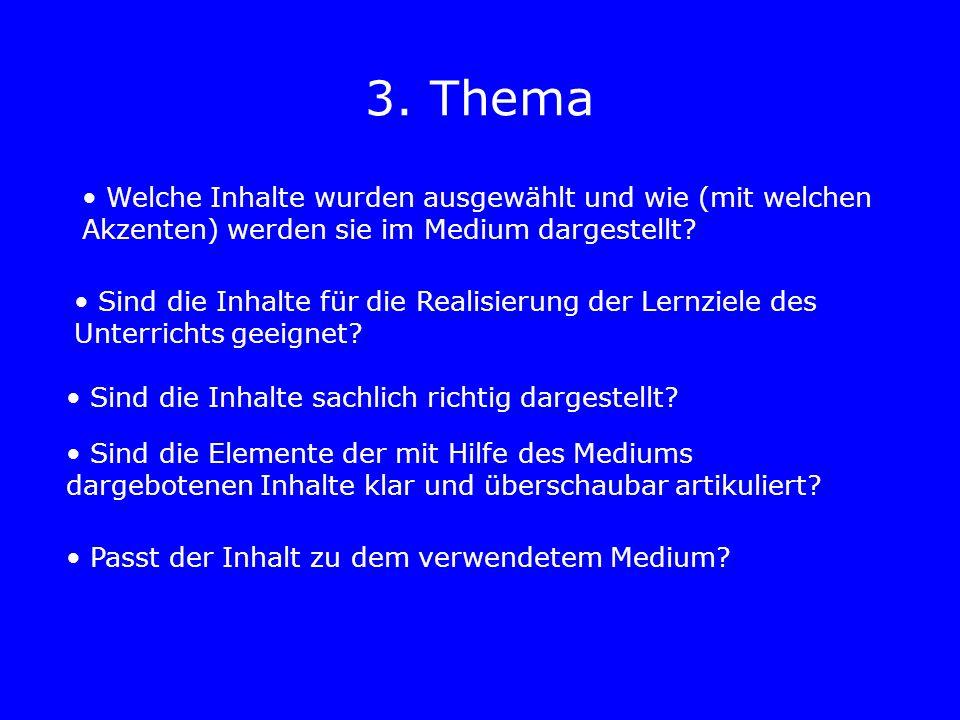 3. Thema Welche Inhalte wurden ausgewählt und wie (mit welchen Akzenten) werden sie im Medium dargestellt