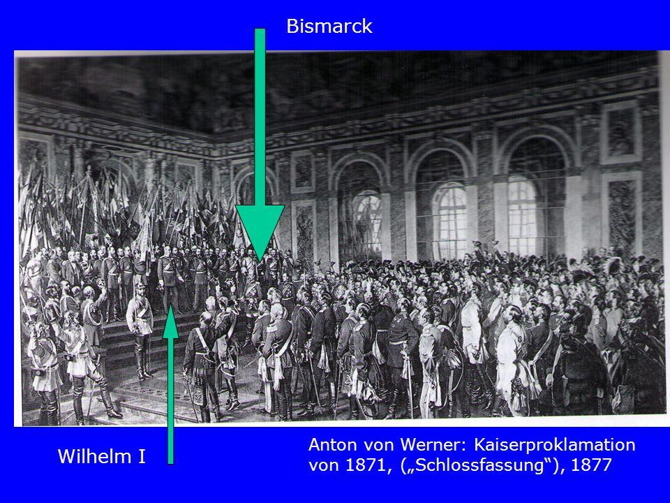 """Bismarck Anton von Werner: Kaiserproklamation von 1871, (""""Schlossfassung ), 1877 Wilhelm I"""