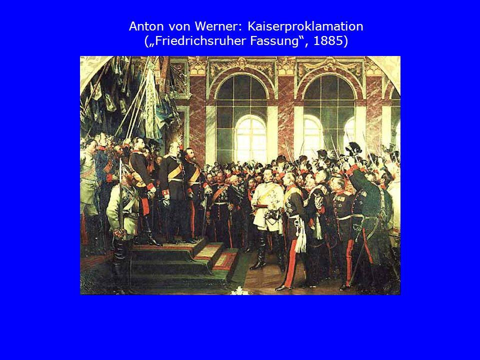 """Anton von Werner: Kaiserproklamation (""""Friedrichsruher Fassung , 1885)"""