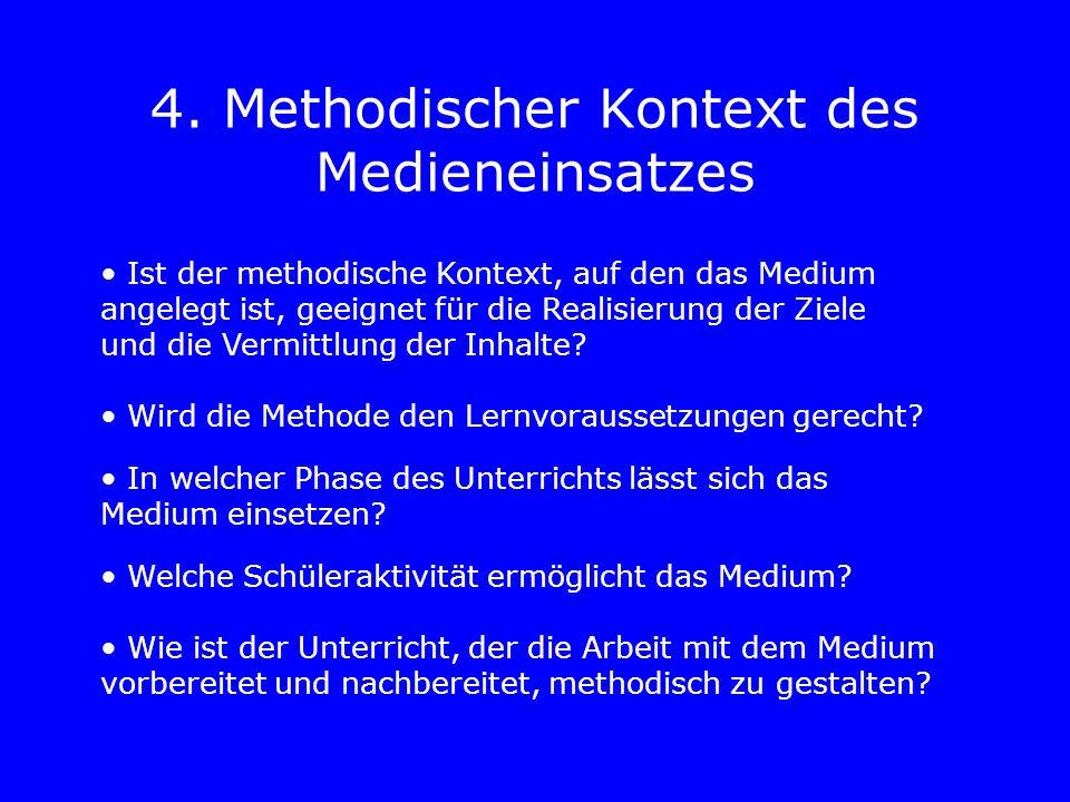 4. Methodischer Kontext des Medieneinsatzes